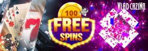 100 rotiri gratuite vlad cazino