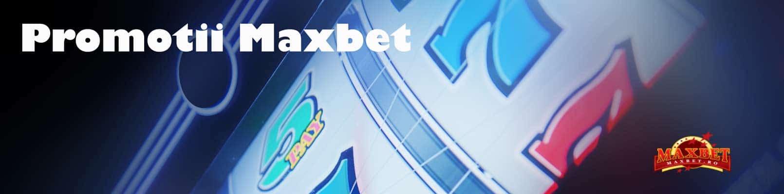 info oferte promotii maxbet fara depunere