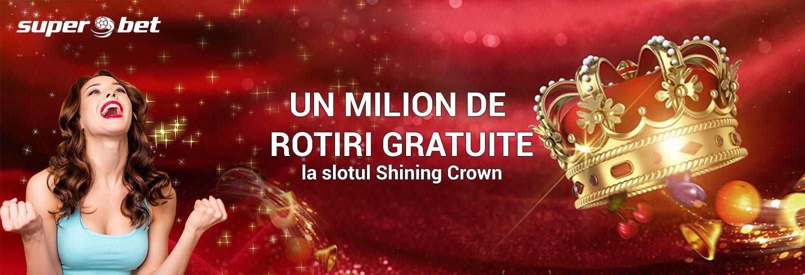 oferta cu un milion de rotiri gratuite shining crown