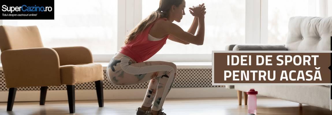 exerciții si idei sport pentru acasa