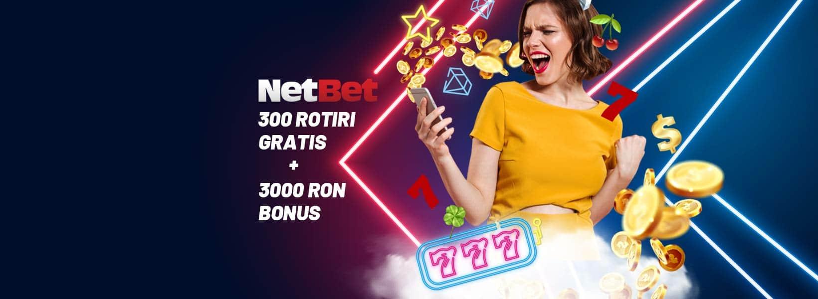300 rotiri gratuite Netbet